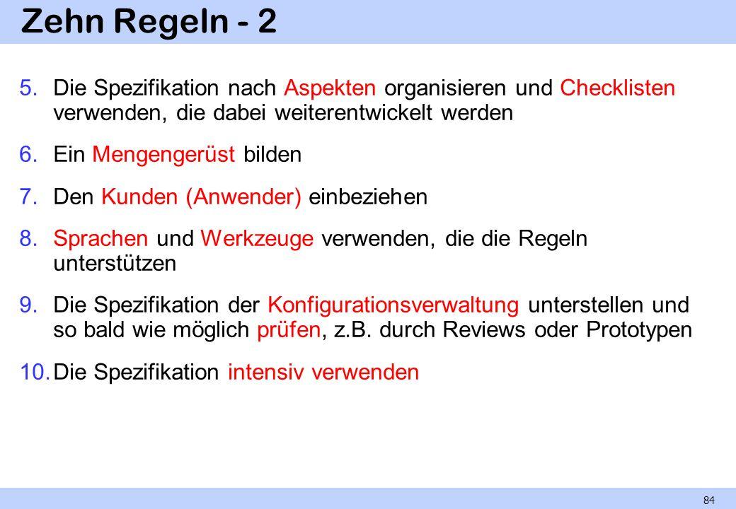 Zehn Regeln - 2 5.Die Spezifikation nach Aspekten organisieren und Checklisten verwenden, die dabei weiterentwickelt werden 6.Ein Mengengerüst bilden