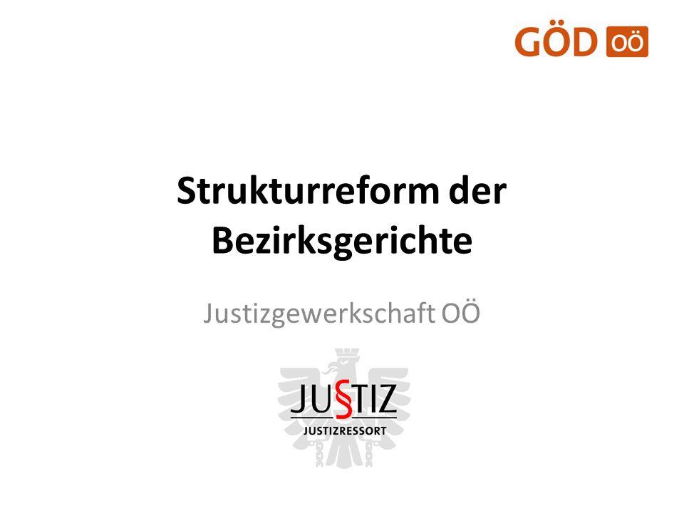 Strukturreform der Bezirksgerichte Justizgewerkschaft OÖ