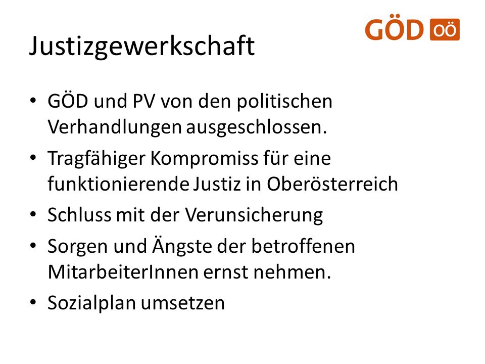 Justizgewerkschaft GÖD und PV von den politischen Verhandlungen ausgeschlossen.