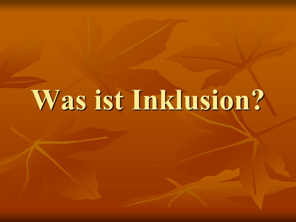 Was ist Inklusion?