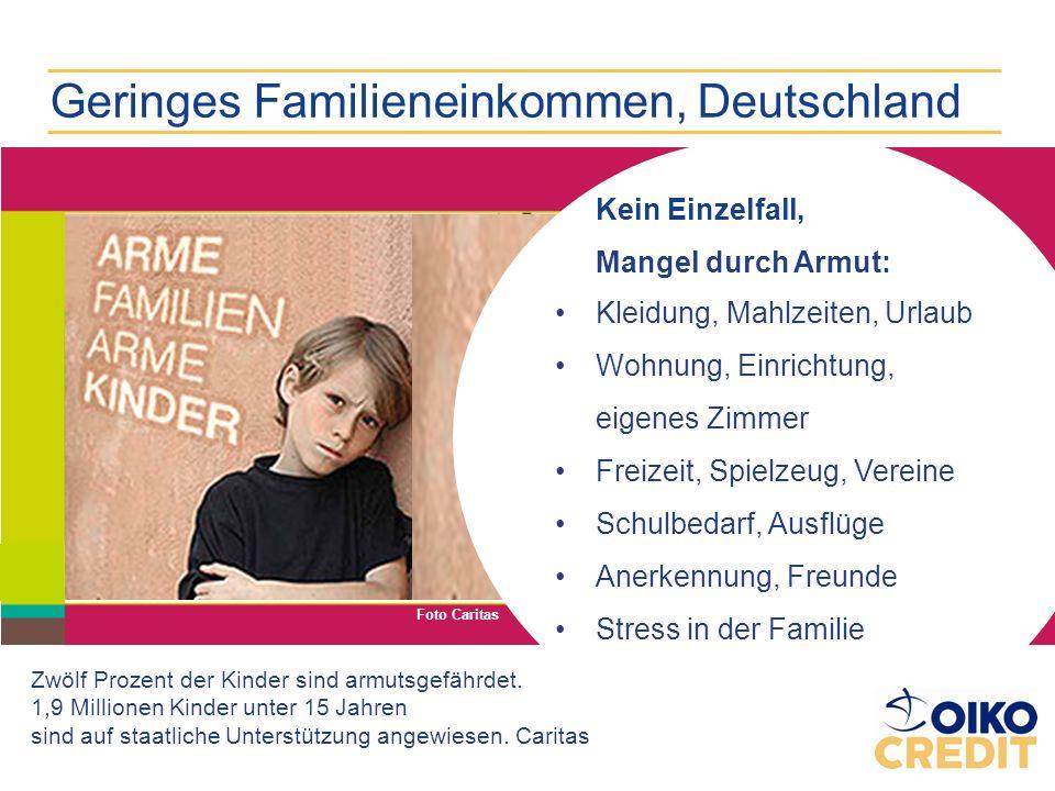 Geringes Familieneinkommen, Deutschland Foto Caritas Mangel: Güter, Lebensmittel Arbeit, Geld, Bildung, Wohnung, Kleidung, Medizin Umgebung v. Gewalt