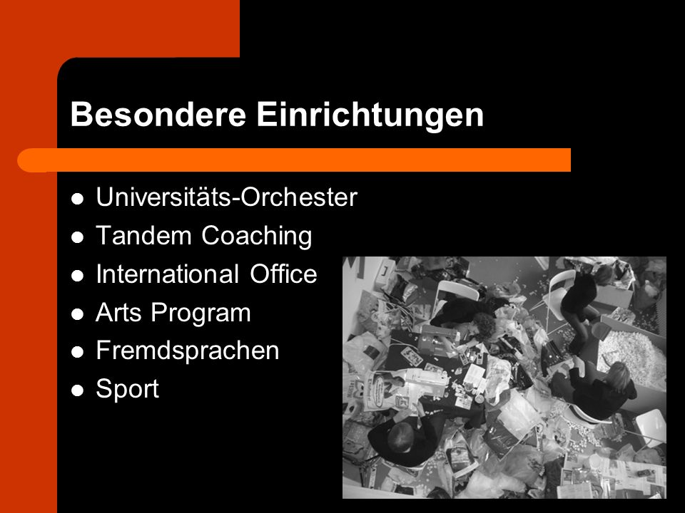 Besondere Einrichtungen Universitäts-Orchester Tandem Coaching International Office Arts Program Fremdsprachen Sport