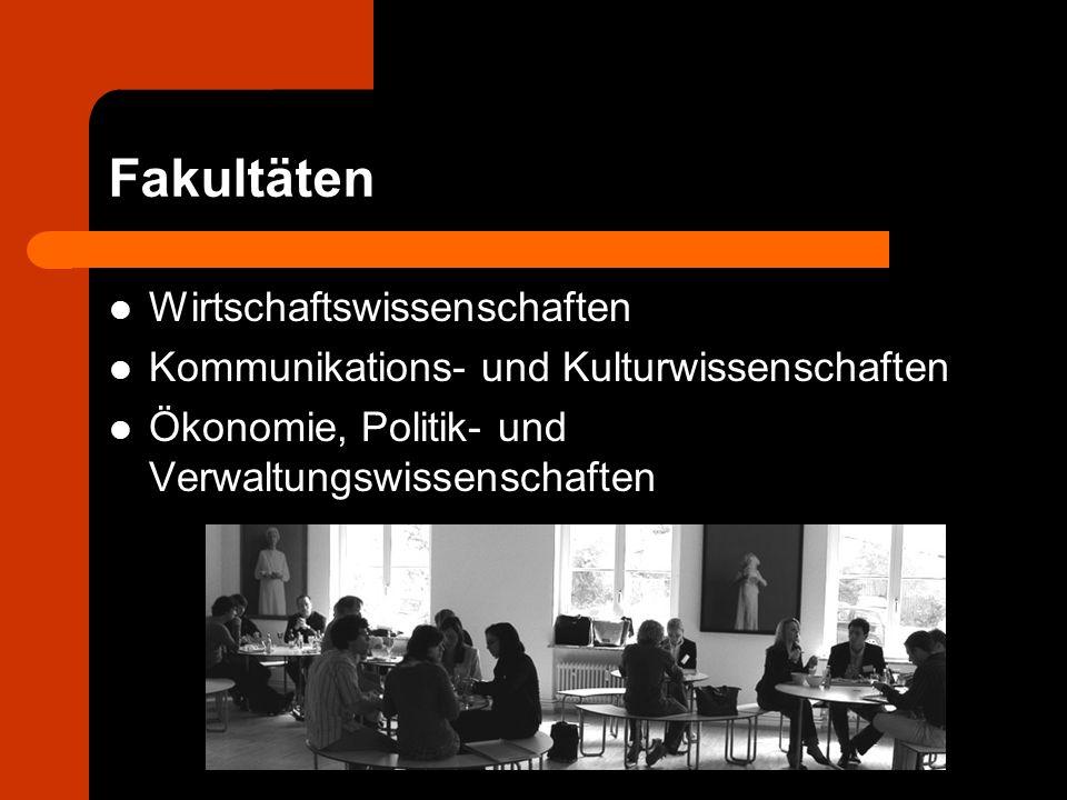 Fakultäten Wirtschaftswissenschaften Kommunikations- und Kulturwissenschaften Ökonomie, Politik- und Verwaltungswissenschaften