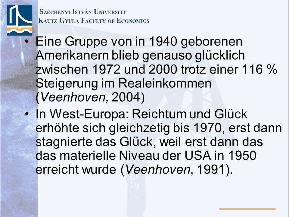 Eine Gruppe von in 1940 geborenen Amerikanern blieb genauso glücklich zwischen 1972 und 2000 trotz einer 116 % Steigerung im Realeinkommen (Veenhoven, 2004) In West-Europa: Reichtum und Glück erhöhte sich gleichzetig bis 1970, erst dann stagnierte das Glück, weil erst dann das das materielle Niveau der USA in 1950 erreicht wurde (Veenhoven, 1991).