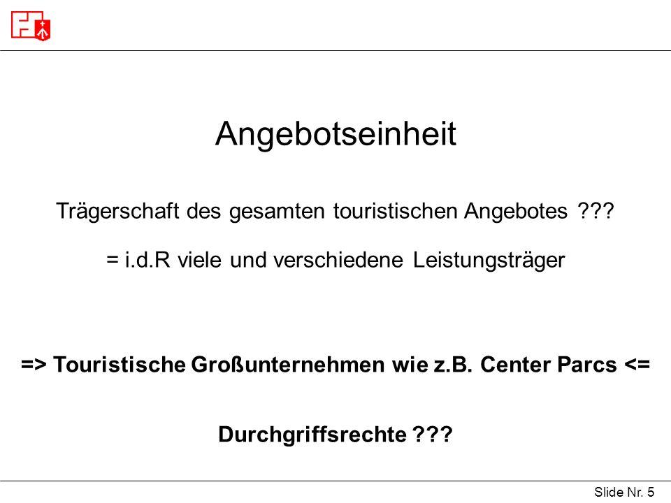Slide Nr.5 Angebotseinheit Trägerschaft des gesamten touristischen Angebotes ??.