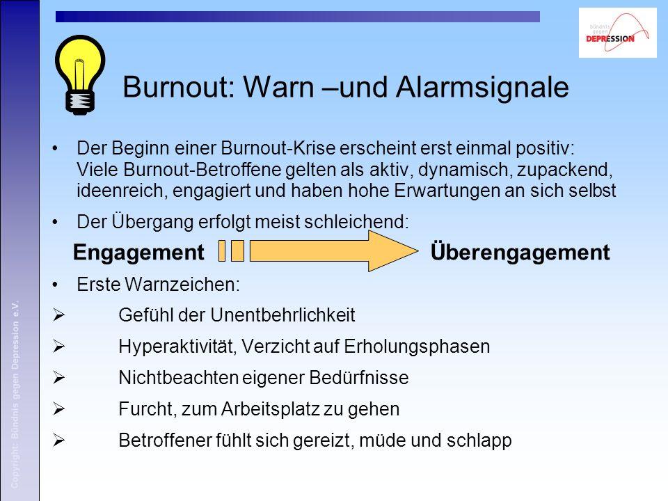Burnout: Warn –und Alarmsignale Der Beginn einer Burnout-Krise erscheint erst einmal positiv: Viele Burnout-Betroffene gelten als aktiv, dynamisch, zu