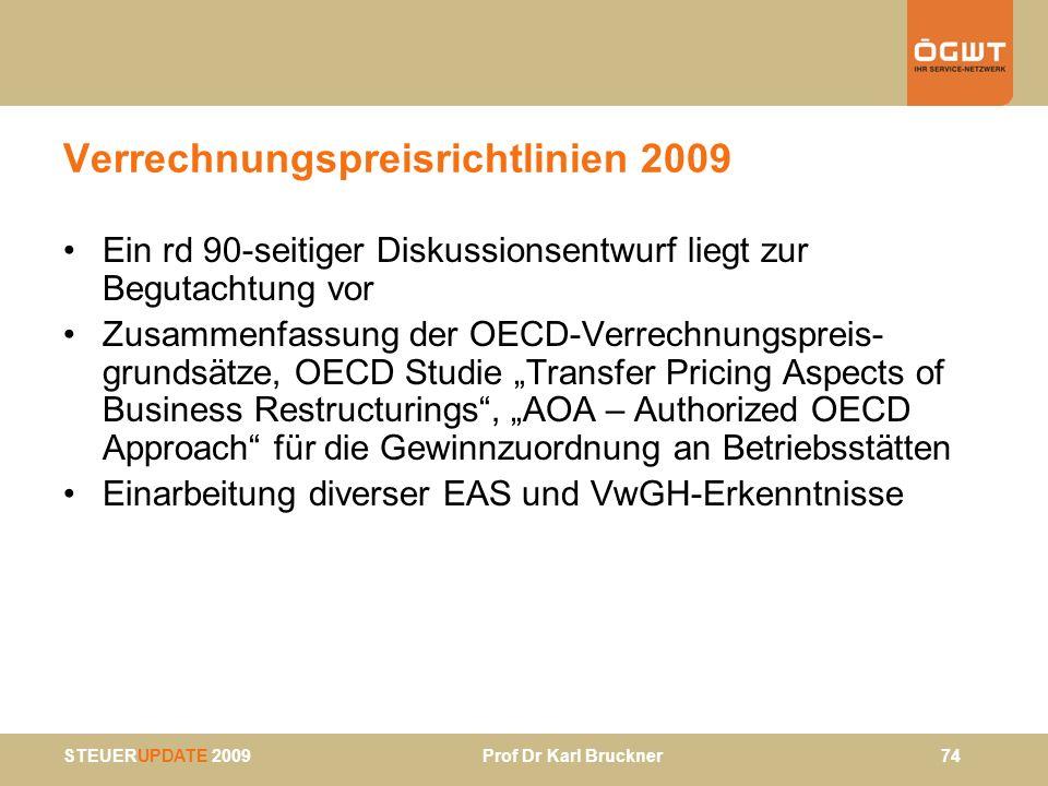 STEUERUPDATE 2009 Prof Dr Karl Bruckner 74 Verrechnungspreisrichtlinien 2009 Ein rd 90-seitiger Diskussionsentwurf liegt zur Begutachtung vor Zusammen