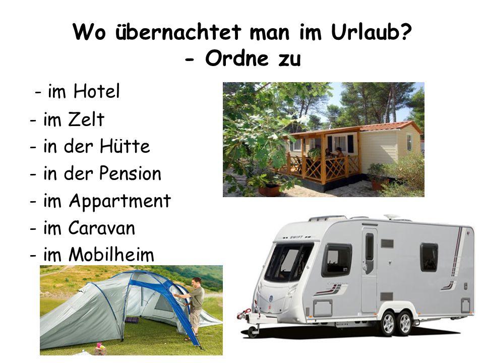 Wo übernachtet man im Urlaub.