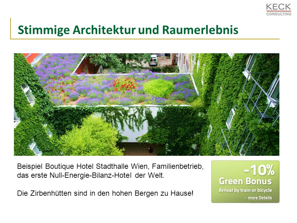 Stimmige Architektur und Raumerlebnis Beispiel Boutique Hotel Stadthalle Wien, Familienbetrieb, das erste Null-Energie-Bilanz-Hotel der Welt.