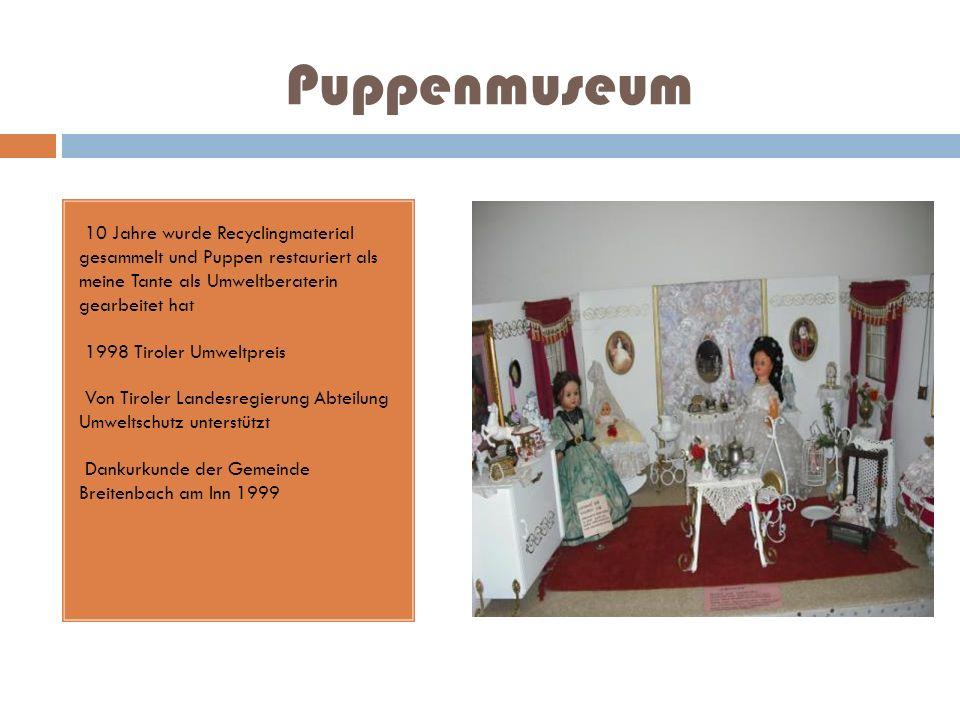 Puppenmuseum 10 Jahre wurde Recyclingmaterial gesammelt und Puppen restauriert als meine Tante als Umweltberaterin gearbeitet hat 1998 Tiroler Umweltp