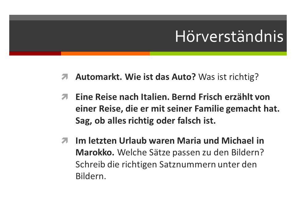 Hörverständnis Automarkt. Wie ist das Auto? Was ist richtig? Eine Reise nach Italien. Bernd Frisch erzählt von einer Reise, die er mit seiner Familie