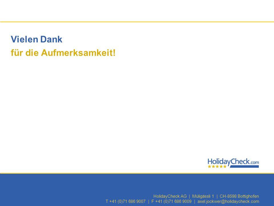 22Dr. Axel Jockwer | axel.jockwer@holidaycheck.com Vielen Dank für die Aufmerksamkeit! HolidayCheck AG | Müligässli 1 | CH-8598 Bottighofen T +41 (0)7