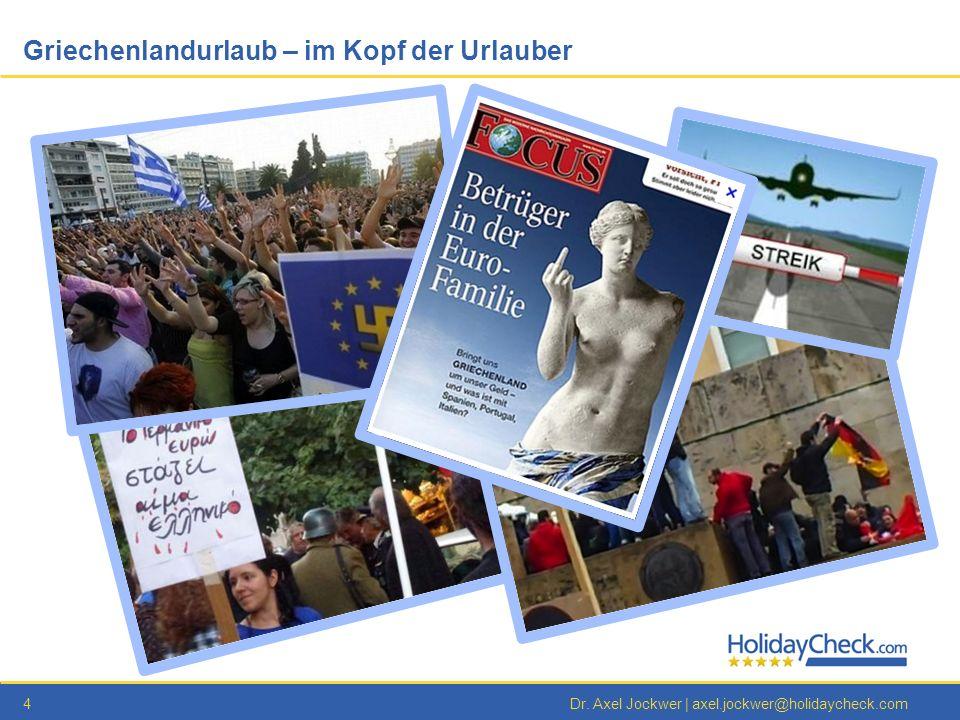 5Dr. Axel Jockwer   axel.jockwer@holidaycheck.com Auf der Suche nach Griechenland