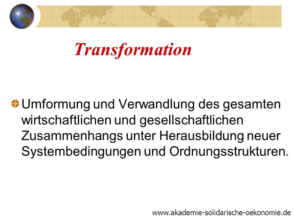 Transformation Umformung und Verwandlung des gesamten wirtschaftlichen und gesellschaftlichen Zusammenhangs unter Herausbildung neuer Systembedingunge