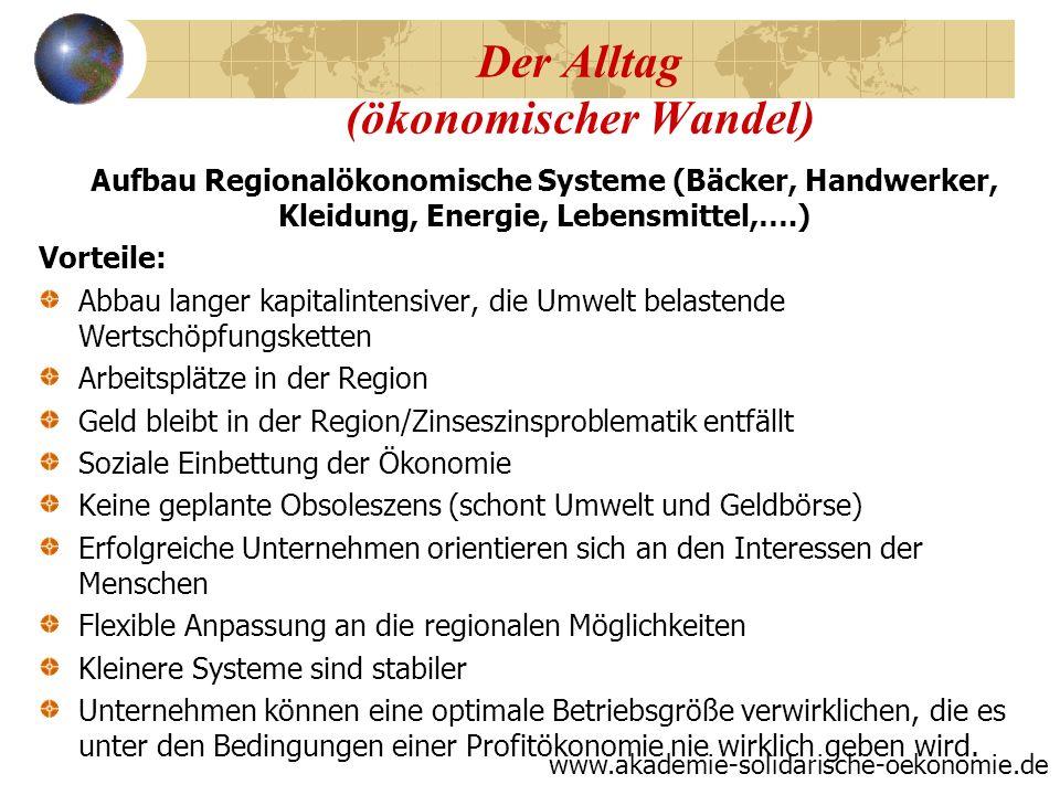 Der Alltag (ökonomischer Wandel) Aufbau Regionalökonomische Systeme (Bäcker, Handwerker, Kleidung, Energie, Lebensmittel,….) Vorteile: Abbau langer ka