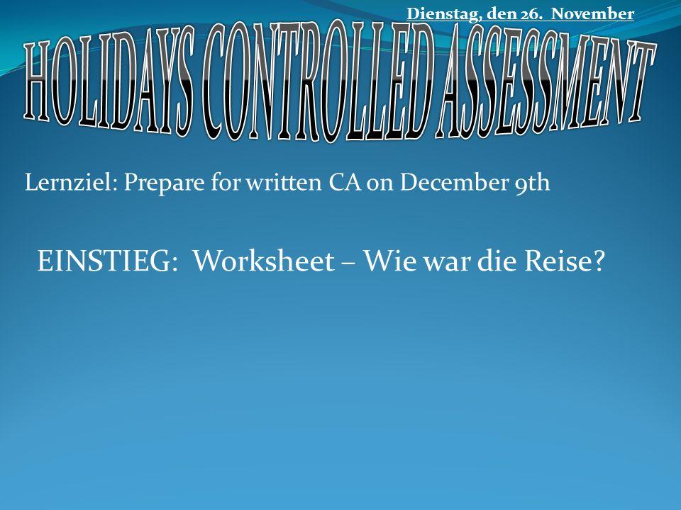 Lernziel: Prepare for written CA on December 9th Dienstag, den 26.