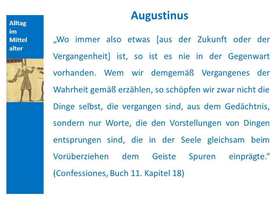 Alltag im Mittel alter Philosophische Überlegungen zum Wesen der Zeit Karolingische Renaissance Alkuin (+ 804, angelsächsischer Gelehrter, Leiter der Hofschule)