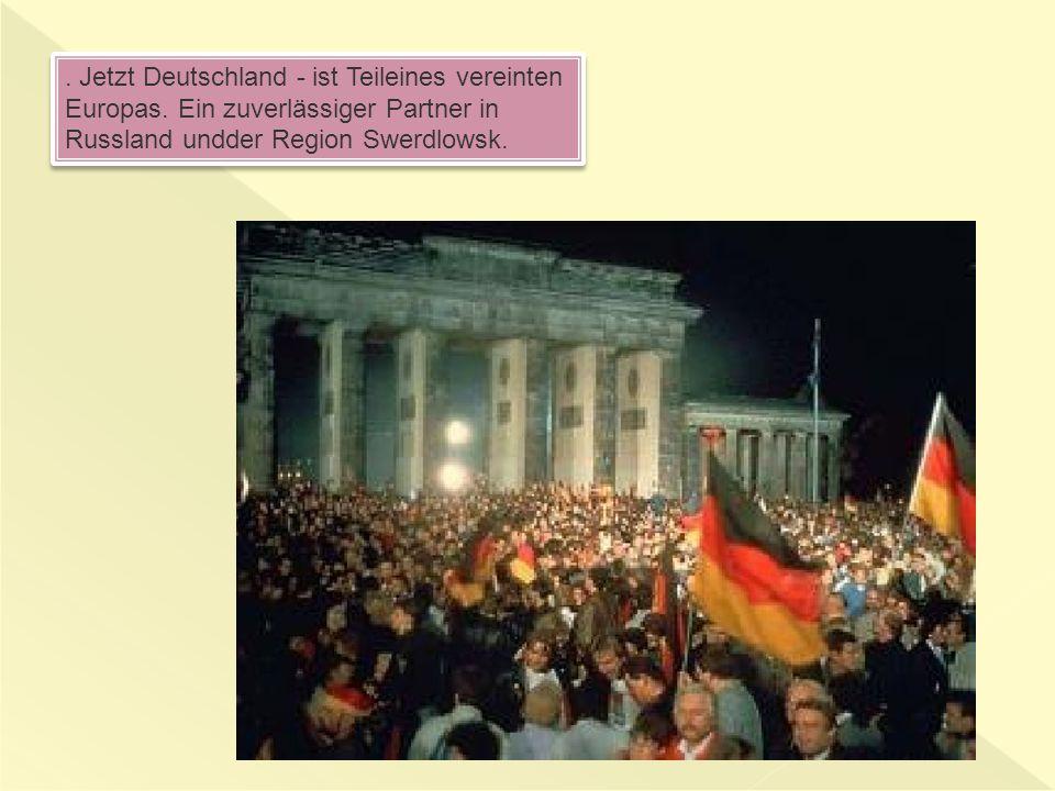 Jetzt Deutschland - ist Teileines vereinten Europas.