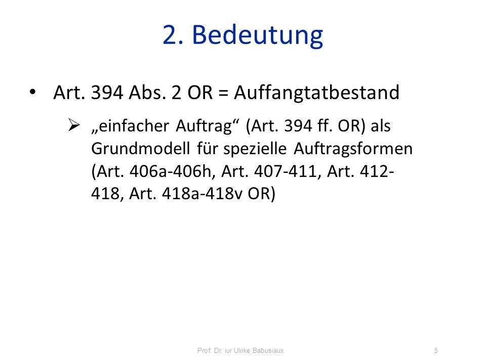 2. Bedeutung Art. 394 Abs. 2 OR = Auffangtatbestand einfacher Auftrag (Art. 394 ff. OR) als Grundmodell für spezielle Auftragsformen (Art. 406a-406h,