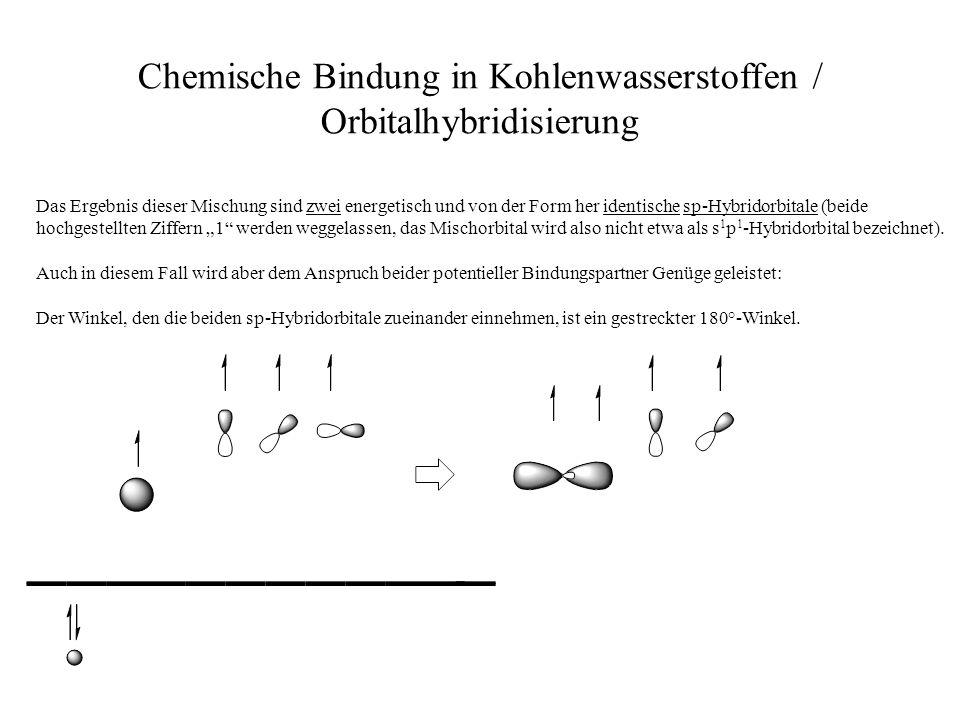Chemische Bindung in Kohlenwasserstoffen / Orbitalhybridisierung Das Ergebnis dieser Mischung sind zwei energetisch und von der Form her identische sp