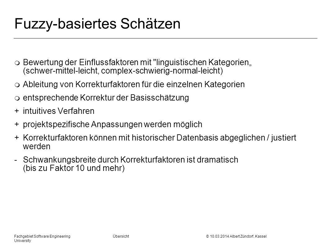 Fachgebiet Software Engineering Übersicht © 10.03.2014 Albert Zündorf, Kassel University Fuzzy-basiertes Schätzen m Bewertung der Einflussfaktoren mit