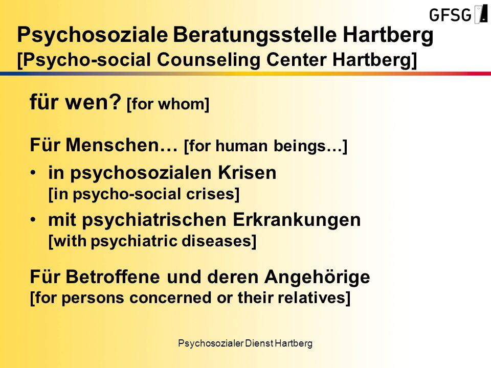 Psychosozialer Dienst Hartberg für wen? [for whom] Für Menschen… [for human beings…] in psychosozialen Krisen [in psycho-social crises] mit psychiatri