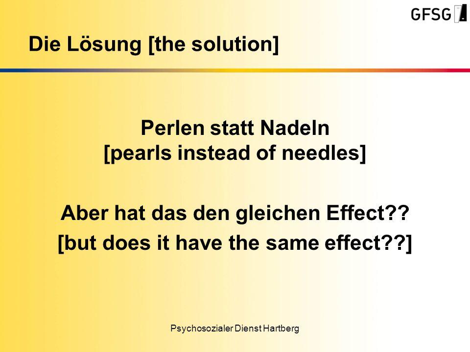 Perlen statt Nadeln [pearls instead of needles] Aber hat das den gleichen Effect?? [but does it have the same effect??] Psychosozialer Dienst Hartberg