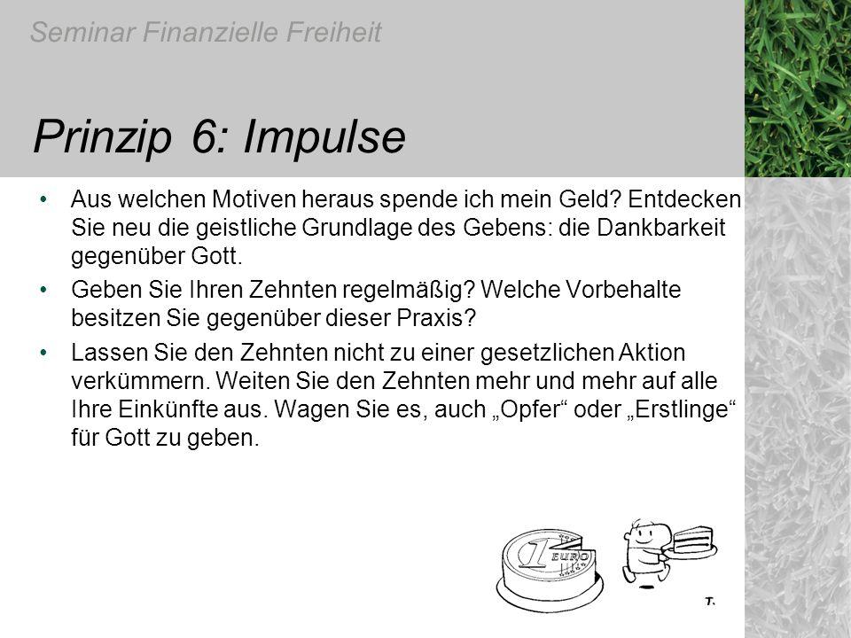 Seminar Finanzielle Freiheit Prinzip 6: Impulse Aus welchen Motiven heraus spende ich mein Geld? Entdecken Sie neu die geistliche Grundlage des Gebens