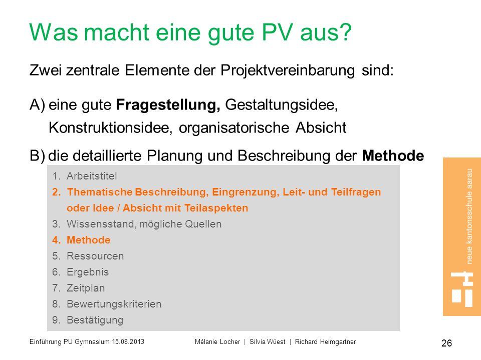 Was macht eine gute PV aus? Zwei zentrale Elemente der Projektvereinbarung sind: A)eine gute Fragestellung, Gestaltungsidee, Konstruktionsidee, organi