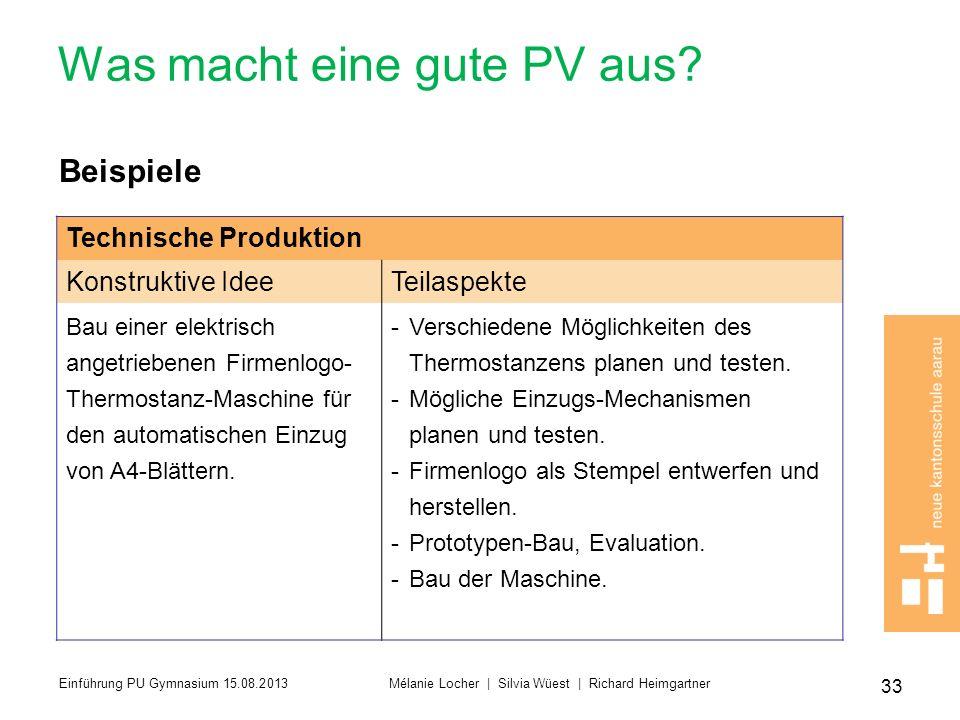 Was macht eine gute PV aus? Beispiele Technische Produktion Konstruktive IdeeTeilaspekte Bau einer elektrisch angetriebenen Firmenlogo- Thermostanz-Ma