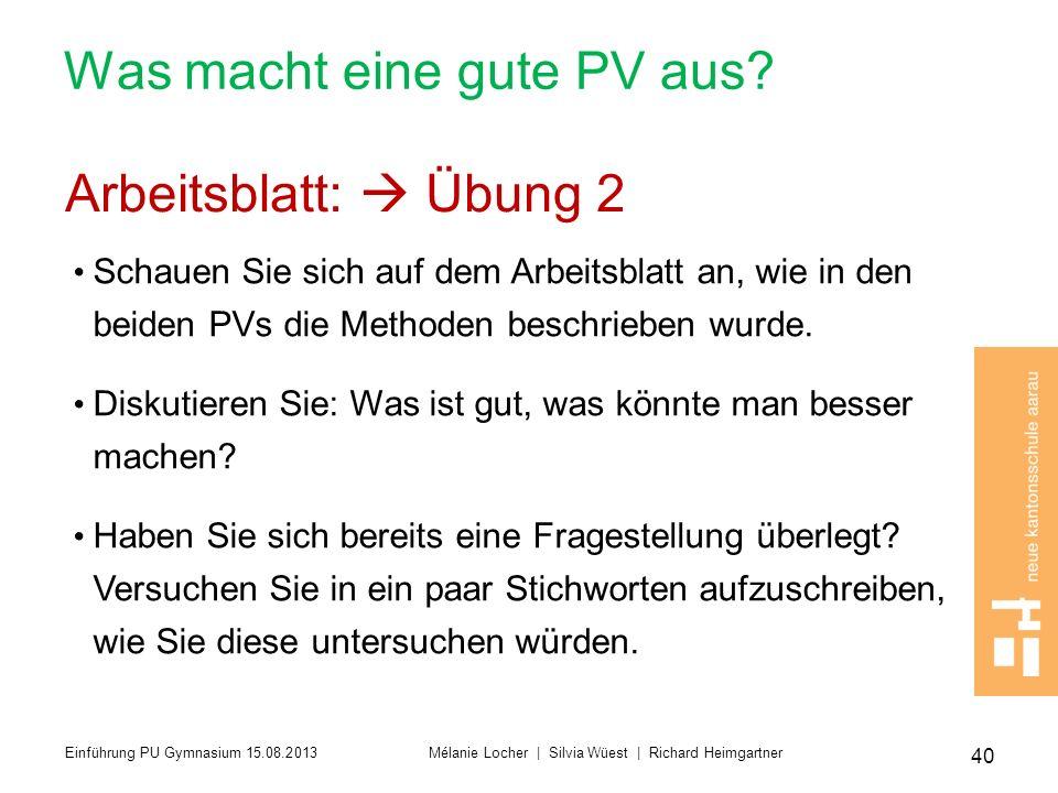 Was macht eine gute PV aus? Arbeitsblatt: Übung 2 Schauen Sie sich auf dem Arbeitsblatt an, wie in den beiden PVs die Methoden beschrieben wurde. Disk