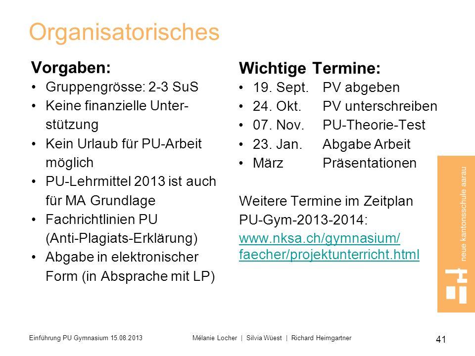Organisatorisches Vorgaben: Gruppengrösse: 2-3 SuS Keine finanzielle Unter- stützung Kein Urlaub für PU-Arbeit möglich PU-Lehrmittel 2013 ist auch für