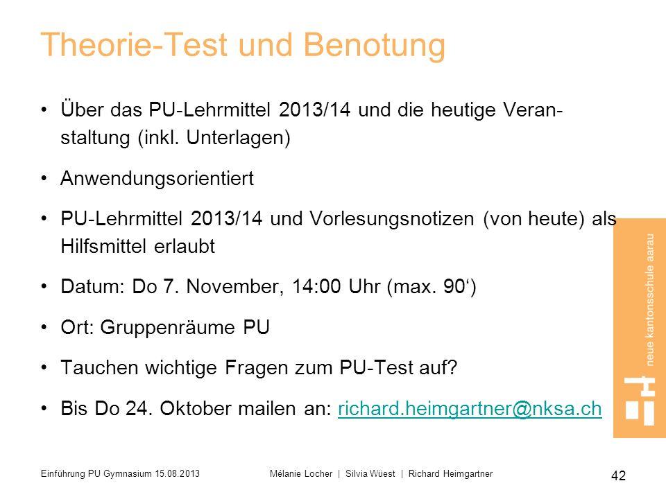 Theorie-Test und Benotung Über das PU-Lehrmittel 2013/14 und die heutige Veran- staltung (inkl. Unterlagen) Anwendungsorientiert PU-Lehrmittel 2013/14