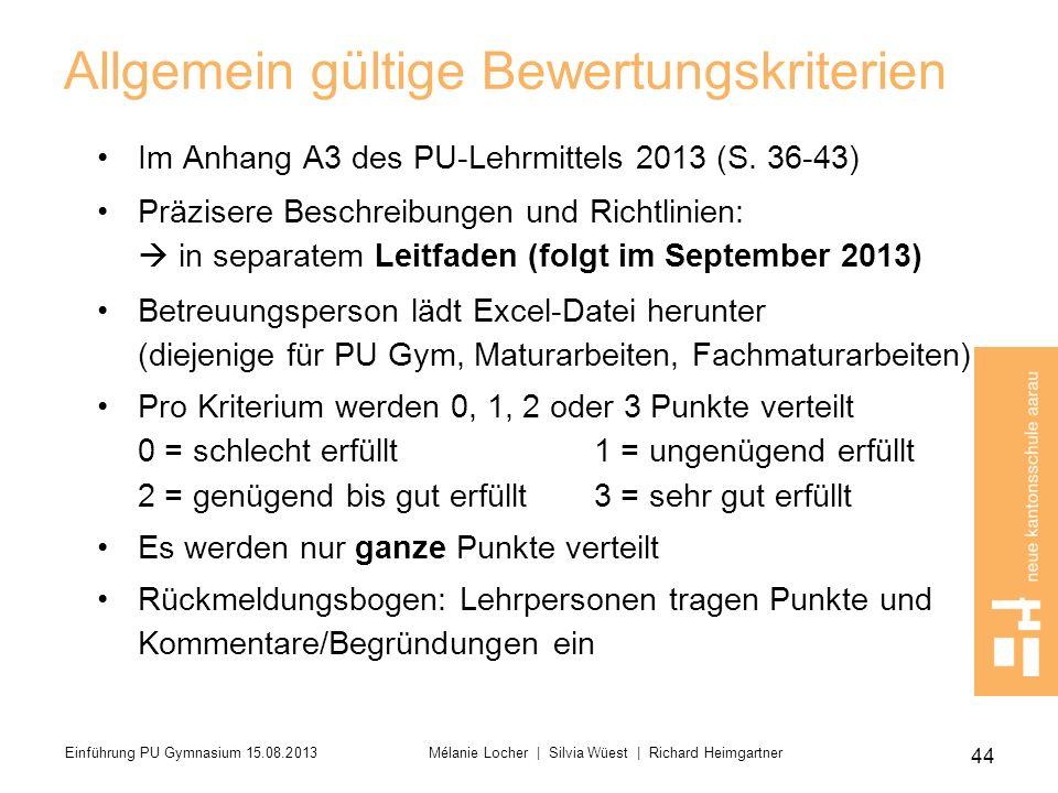 Allgemein gültige Bewertungskriterien Im Anhang A3 des PU-Lehrmittels 2013 (S. 36-43) Präzisere Beschreibungen und Richtlinien: in separatem Leitfaden
