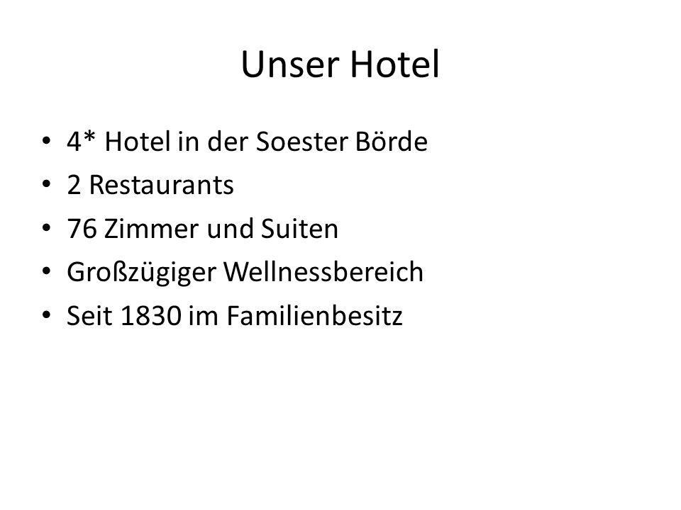 Unser Hotel 4* Hotel in der Soester Börde 2 Restaurants 76 Zimmer und Suiten Großzügiger Wellnessbereich Seit 1830 im Familienbesitz