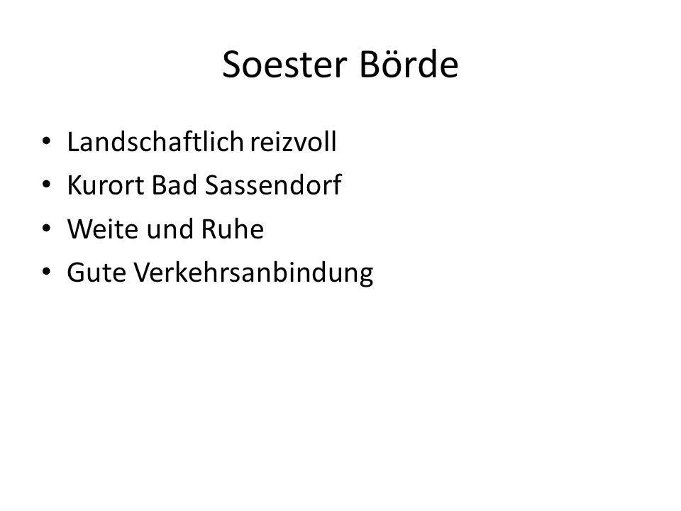 Soester Börde Landschaftlich reizvoll Kurort Bad Sassendorf Weite und Ruhe Gute Verkehrsanbindung