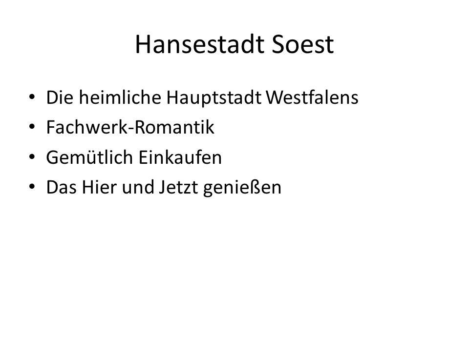 Hansestadt Soest Die heimliche Hauptstadt Westfalens Fachwerk-Romantik Gemütlich Einkaufen Das Hier und Jetzt genießen