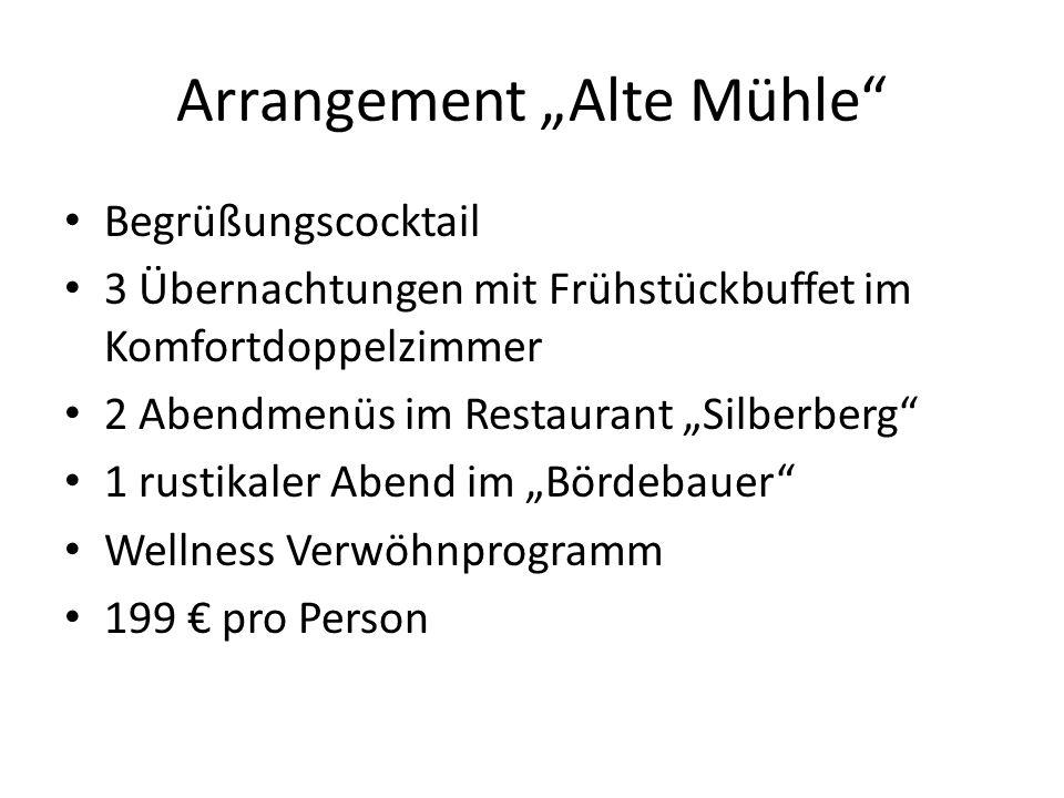 Arrangement Alte Mühle Begrüßungscocktail 3 Übernachtungen mit Frühstückbuffet im Komfortdoppelzimmer 2 Abendmenüs im Restaurant Silberberg 1 rustikal