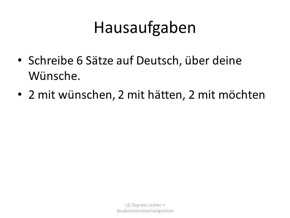Hausaufgaben Schreibe 6 Sätze auf Deutsch, über deine Wünsche.