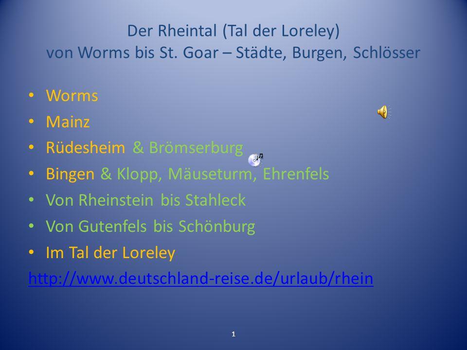 Der Rheintal (Tal der Loreley) von Worms bis St.