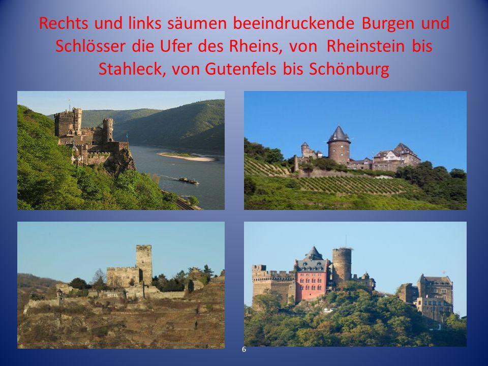 Rechts und links säumen beeindruckende Burgen und Schlösser die Ufer des Rheins, von Rheinstein bis Stahleck, von Gutenfels bis Schönburg 6