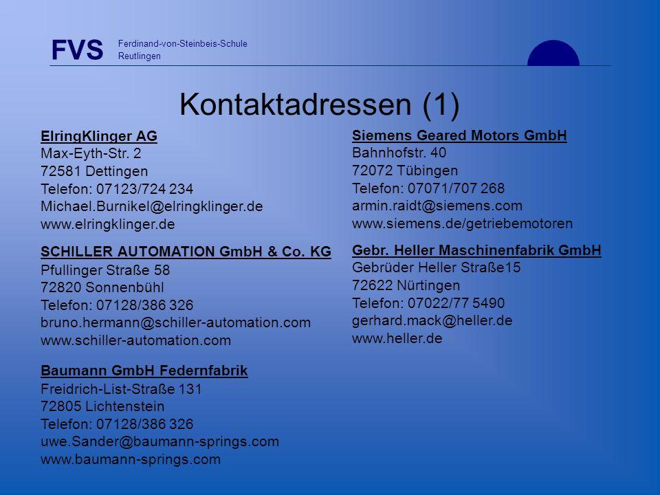 FVS Ferdinand-von-Steinbeis-Schule Reutlingen ElringKlinger AG Max-Eyth-Str. 2 72581 Dettingen Telefon: 07123/724 234 Michael.Burnikel@elringklinger.d