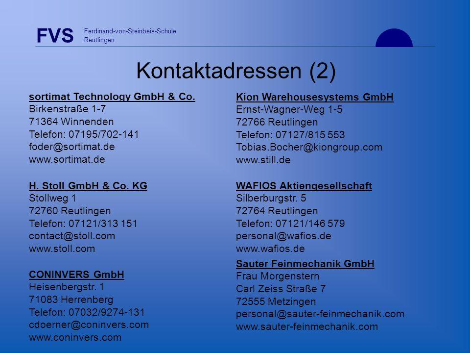 FVS Ferdinand-von-Steinbeis-Schule Reutlingen Kion Warehousesystems GmbH Ernst-Wagner-Weg 1-5 72766 Reutlingen Telefon: 07127/815 553 Tobias.Bocher@ki