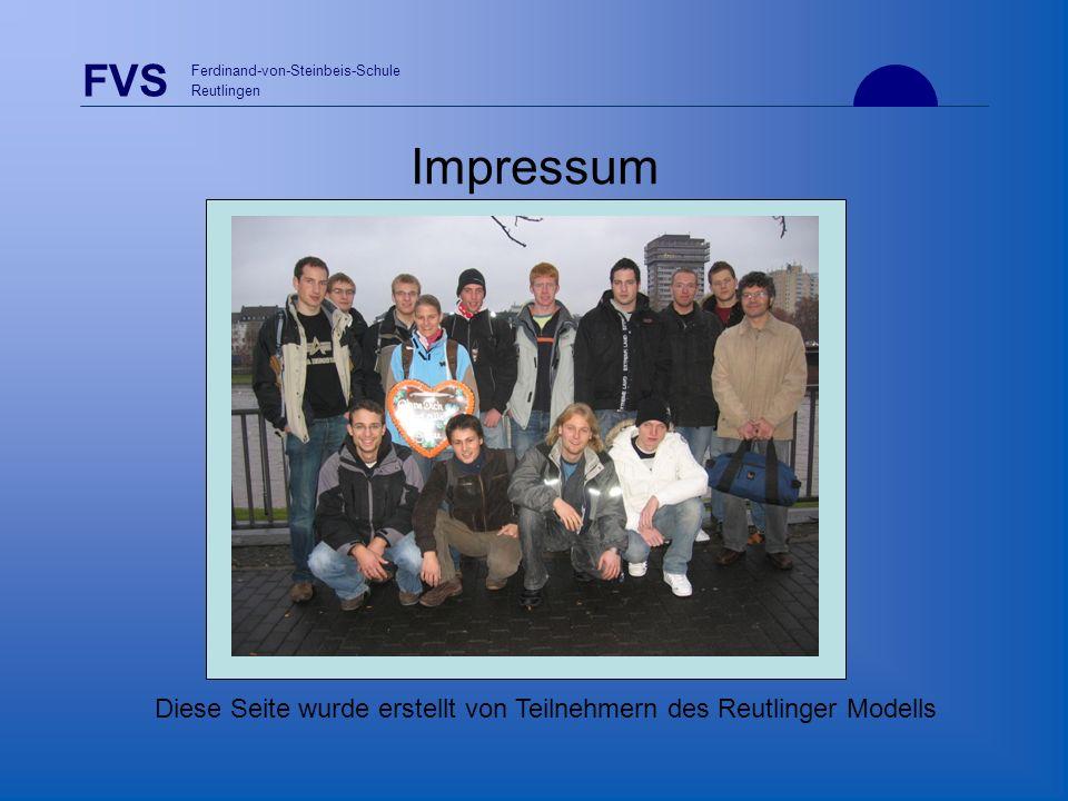 FVS Ferdinand-von-Steinbeis-Schule Reutlingen Impressum Diese Seite wurde erstellt von Teilnehmern des Reutlinger Modells