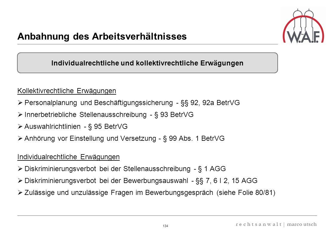 6.57 8.69 13,32 13.24 13,32 13.24 6.12 9.77 134 r e c h t s a n w a l t | marco utsch Kollektivrechtliche Erwägungen Personalplanung und Beschäftigung