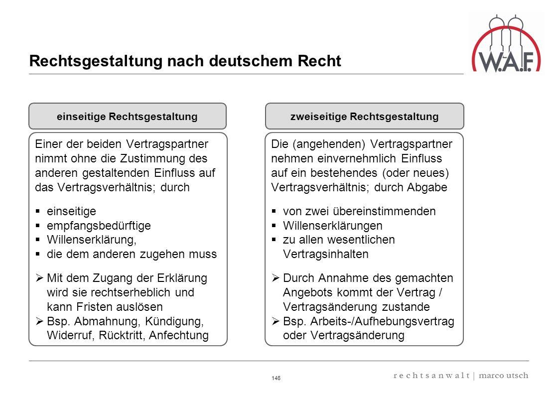6.57 8.69 13,32 13.24 13,32 13.24 6.12 9.77 146 r e c h t s a n w a l t | marco utsch Rechtsgestaltung nach deutschem Recht einseitige Rechtsgestaltun