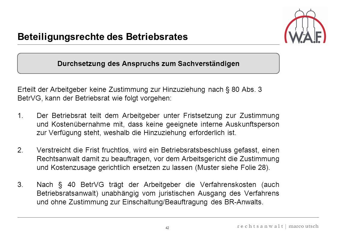 6.57 8.69 13,32 13.24 13,32 13.24 6.12 9.77 42 r e c h t s a n w a l t | marco utsch Erteilt der Arbeitgeber keine Zustimmung zur Hinzuziehung nach §