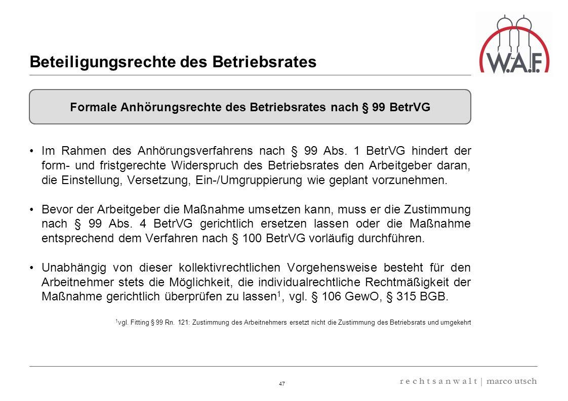 6.57 8.69 13,32 13.24 13,32 13.24 6.12 9.77 47 r e c h t s a n w a l t | marco utsch Im Rahmen des Anhörungsverfahrens nach § 99 Abs. 1 BetrVG hindert