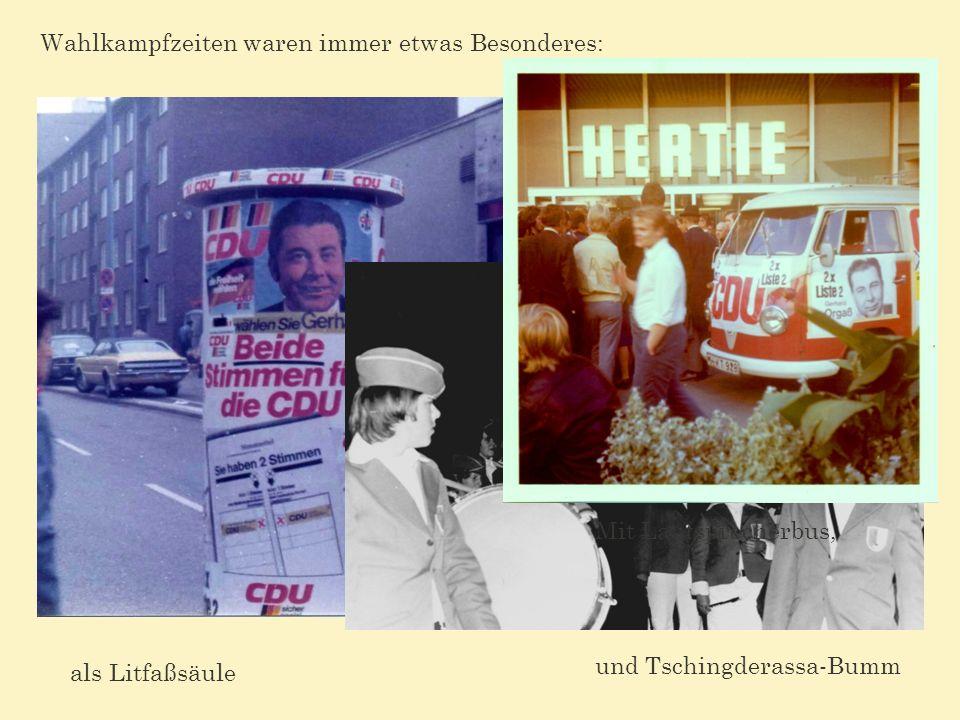 Wahlkampfzeiten waren immer etwas Besonderes: als Litfaßsäule und Tschingderassa-Bumm Mit Lautsprecherbus,