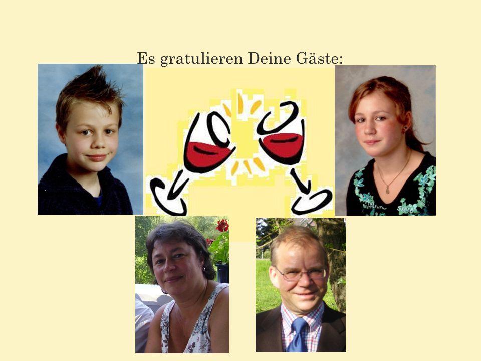 Es gratulieren Deine Gäste: